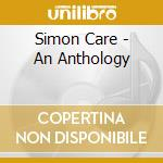 Simon Care - An Anthology cd musicale di CARE SIMON