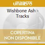 Wishbone Ash - Tracks cd musicale di WISHBONE ASH