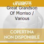 Great Grandson Of Morriso cd musicale