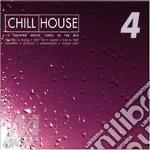 CHILL HOUSE 4 cd musicale di ARTISTI VARI