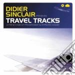 Didier Sinclair  - Travel Tracks cd musicale di DIDIER SINCLAIR