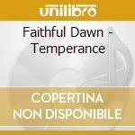 Faithful Dawn - Temperance cd musicale