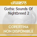 Gothic Sounds Of Nightbreed 2 cd musicale