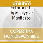 Enthroned - Apocalypse Manifesto cd musicale di ENTHRONED