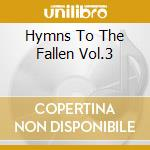 Various - Hymns To The Fallen Vol.3 cd musicale