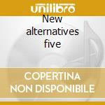 New alternatives five cd musicale