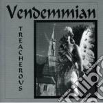 Vendemmian - Treacherous cd musicale di VENDEMMIAN