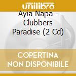Ayia napa-clubber's paradise cd musicale