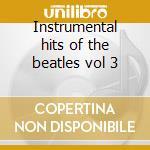Instrumental hits of the beatles vol 3 cd musicale di Symphonia Mersey