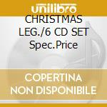 CHRISTMAS LEG./6 CD SET Spec.Price cd musicale di ARTISTI VARI