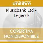Musicbank Ltd - Legends cd musicale di Artisti Vari