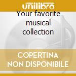 Your favorite musical collection cd musicale di Artisti Vari