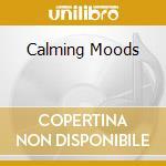 Various - Calming Moods cd musicale di Artisti Vari