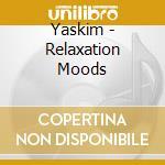 Relaxation moods cd musicale di Artisti Vari
