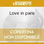 Love in paris cd musicale di Artisti Vari