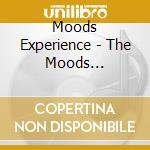Moods Experience - The Moods Experience cd musicale di Artisti Vari