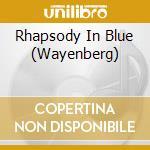 Rhapsody in blue cd musicale di George Gershwin
