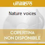 Nature voices cd musicale di Artisti Vari