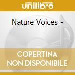 Nature voices 3 cd musicale di Artisti Vari