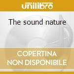 The sound nature cd musicale di Artisti Vari
