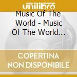 Music Of The World - Music Of The World Scotla cd musicale di Artisti Vari
