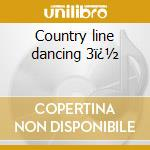 Country line dancing 3� cd musicale