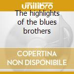 The highlights of the blues brothers cd musicale di Artisti Vari