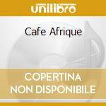 Various - Cafe Afrique cd musicale di Artisti Vari