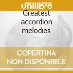Greatest accordion melodies cd musicale di Artisti Vari