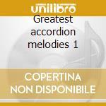 Greatest accordion melodies 1 cd musicale di Artisti Vari