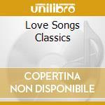 Love songs classics 2 cd musicale di Artisti Vari