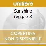 Sunshine reggae 3 cd musicale di Artisti Vari