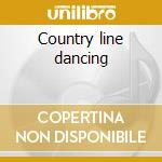 Country line dancing cd musicale di Artisti Vari