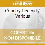 Country Legend cd musicale di Artisti Vari