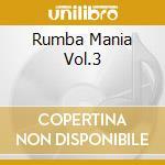 Various - Rumba Mania Vol.3 cd musicale di Artisti Vari