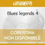 Blues legends 4 cd musicale di Artisti Vari