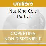 Nat 'King' Cole - Portrait cd musicale di Cole nat king