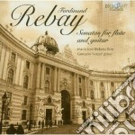 Rebay Ferdinand - Sonate Per Flauto E Chitarra cd musicale di Ferdinand Rebay