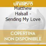 Matthew Halsall - Sending My Love cd musicale di Matthew Halsall