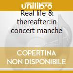 Real life & thereafter:in concert manche cd musicale di Magazine