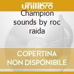 Champion sounds by roc raida cd musicale