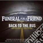 Funeral For A Friend - Back To The Bus cd musicale di FUNERAL FOR A FRIEND