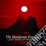 Handsome Family - Last Days Of Wonder cd musicale di The Handsome family