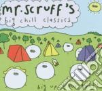 MR SCRUFF'S BIG CHILL CLASSICS cd musicale di ARTISTI VARI