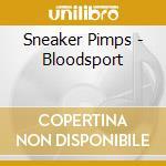 Bloodsport cd musicale di Pimps Sneaker