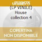 (LP VINILE) House collection 4 lp vinile di Artisti Vari