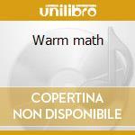Warm math cd musicale di Eu