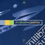 Flytronix - Cohesion cd musicale di FLYTRONIX