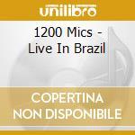 1200 MIC'S LIVE IN BRAZIL cd musicale di Micrograms 1200