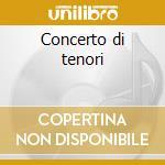 Concerto di tenori cd musicale